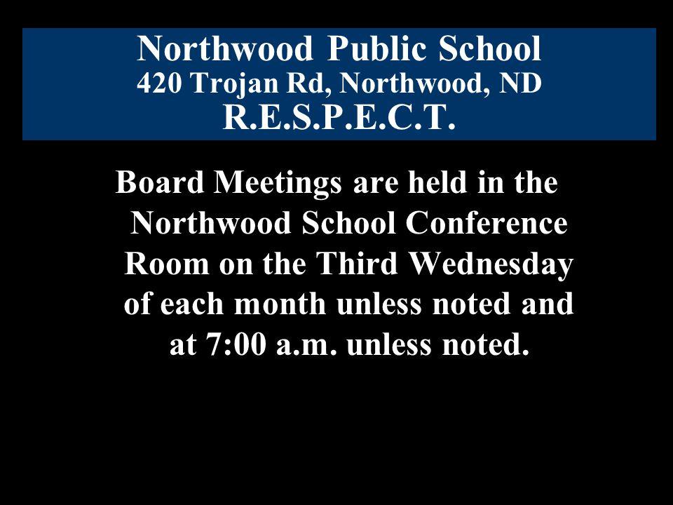 Northwood Public School 420 Trojan Rd, Northwood, ND R.E.S.P.E.C.T.