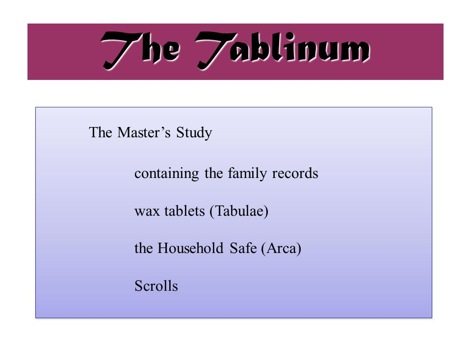 The Tablinum The Master's Study containing the family records
