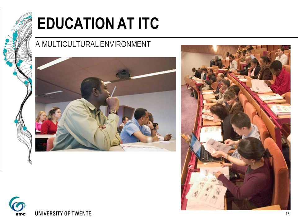 EDUCATION AT ITC A MULTICULTURAL ENVIRONMENT