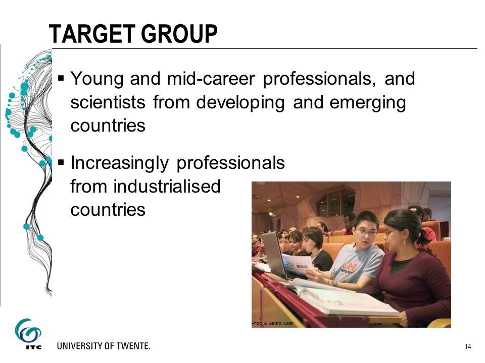 TARGET GROUP Young and mid-career professionals, and scientists from developing and emerging countries.