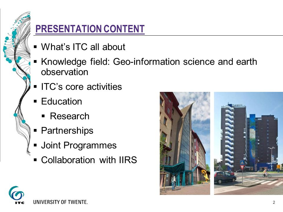 PRESENTATION CONTENT What's ITC all about