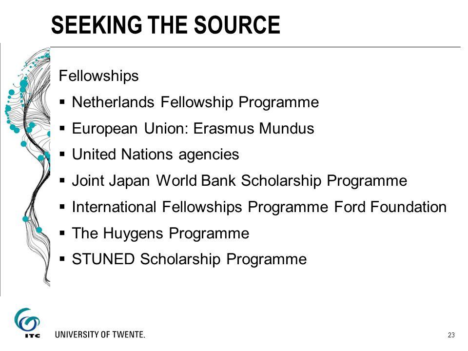 SEEKING THE SOURCE Fellowships Netherlands Fellowship Programme