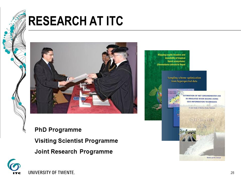 RESEARCH AT ITC PhD Programme Visiting Scientist Programme