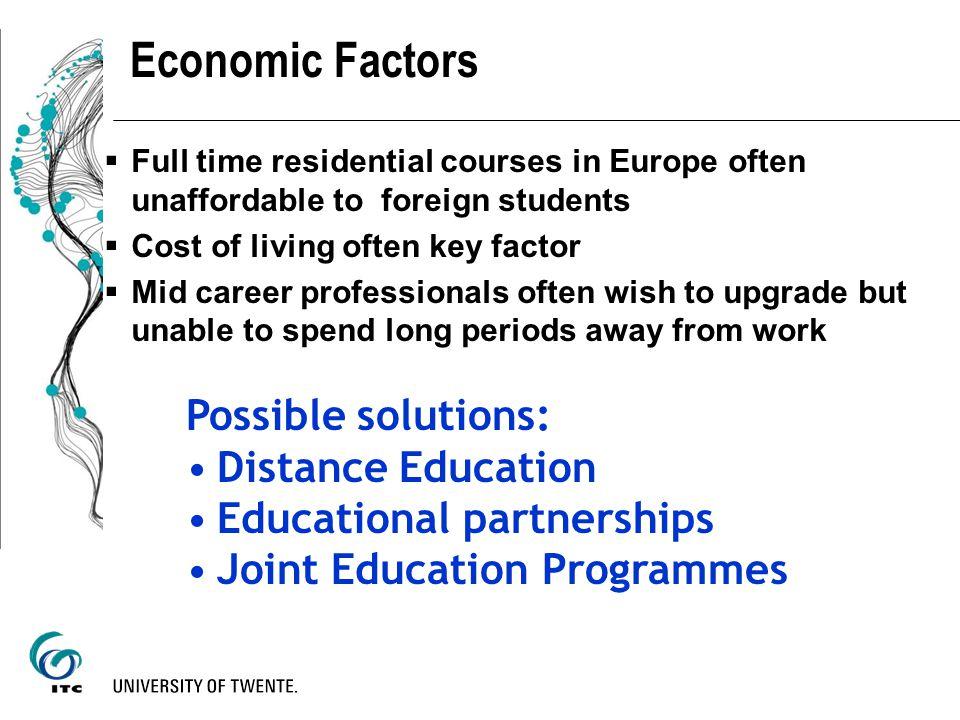 Economic Factors Possible solutions: Distance Education