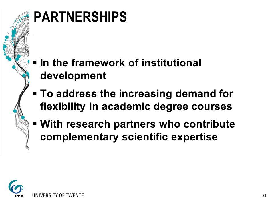 PARTNERSHIPS In the framework of institutional development