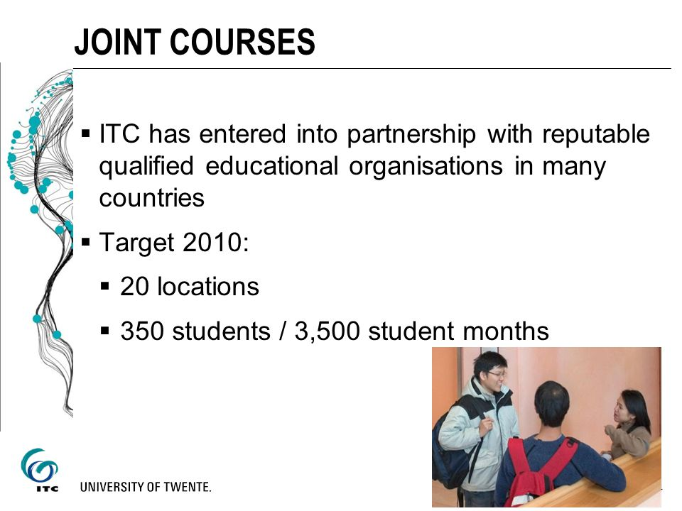 JOINT COURSES ITC has entered into partnership with reputable qualified educational organisations in many countries.