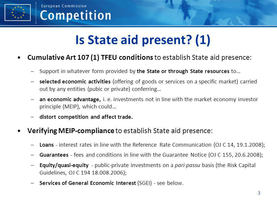 Is State aid present (1) Cumulative Art 107 (1) TFEU conditions to establish State aid presence: