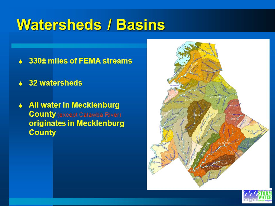 Watersheds / Basins 330± miles of FEMA streams 32 watersheds