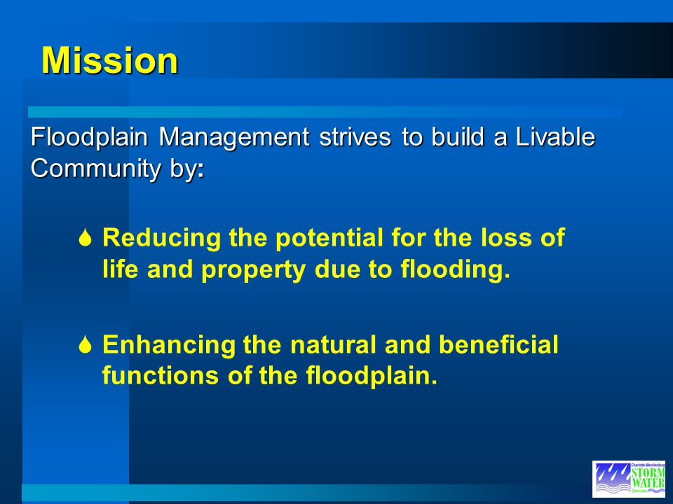 Mission Floodplain Management strives to build a Livable Community by: