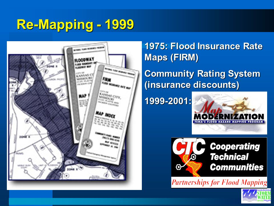 Re-Mapping - 1999 1975: Flood Insurance Rate Maps (FIRM)