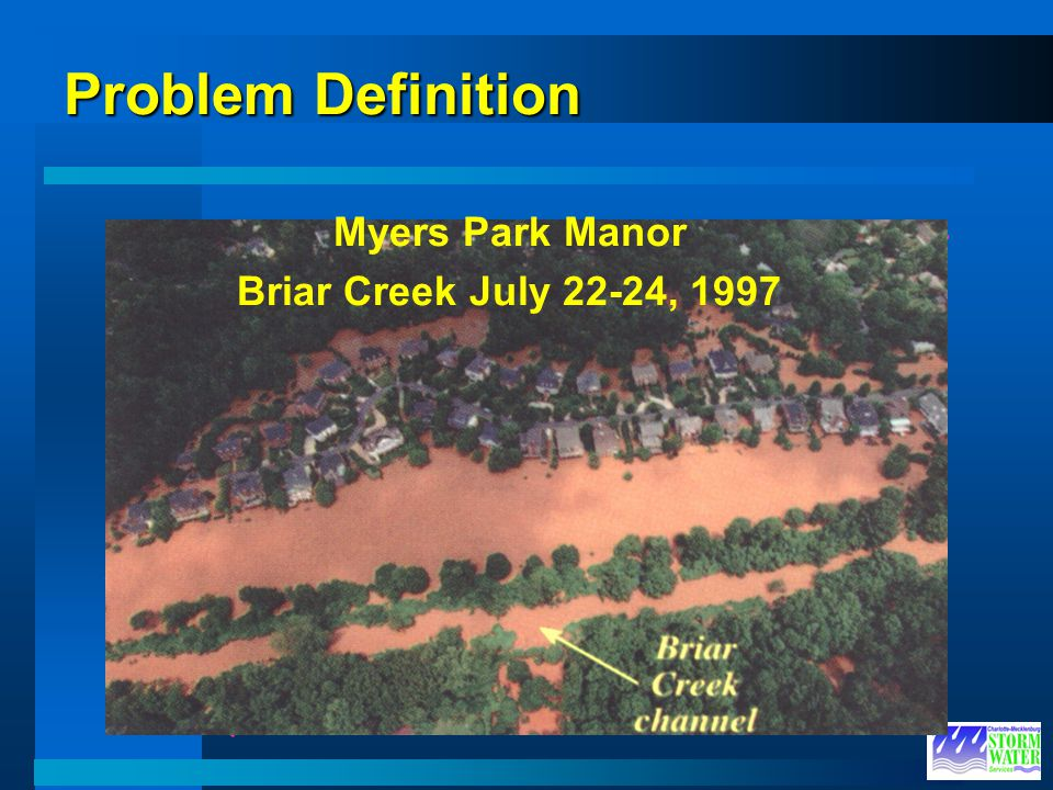 Problem Definition Myers Park Manor Briar Creek July 22-24, 1997