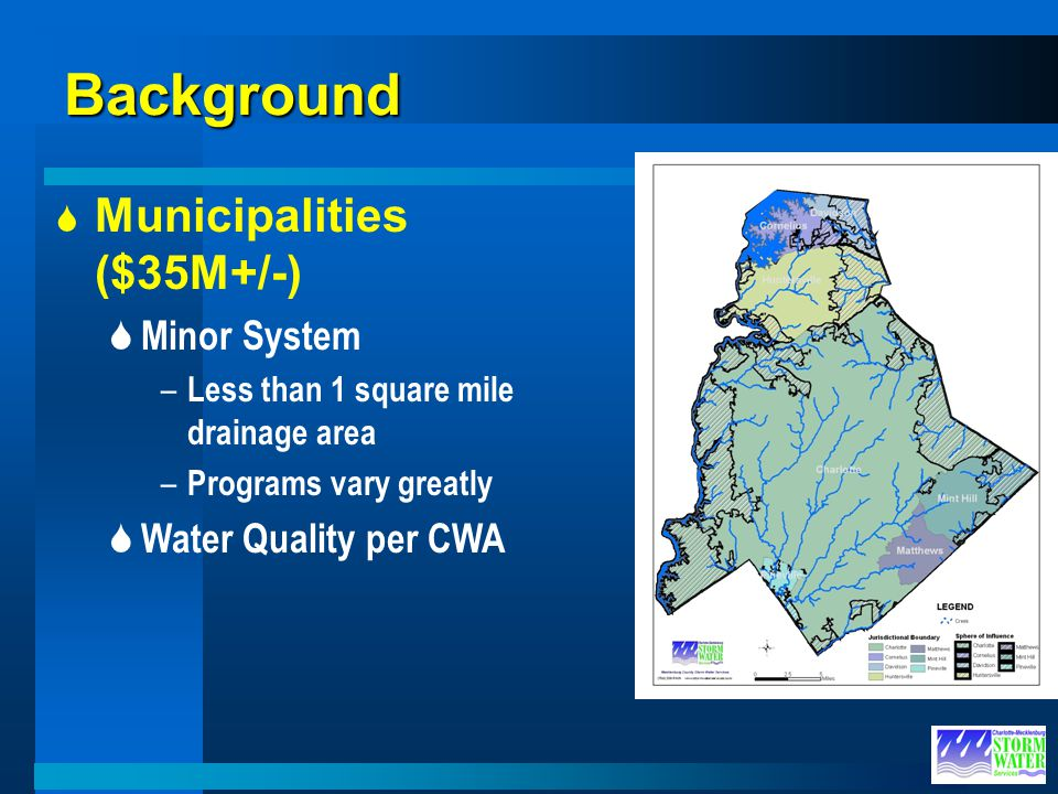 Background Municipalities ($35M+/-) Minor System Water Quality per CWA