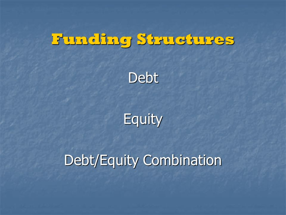Debt/Equity Combination