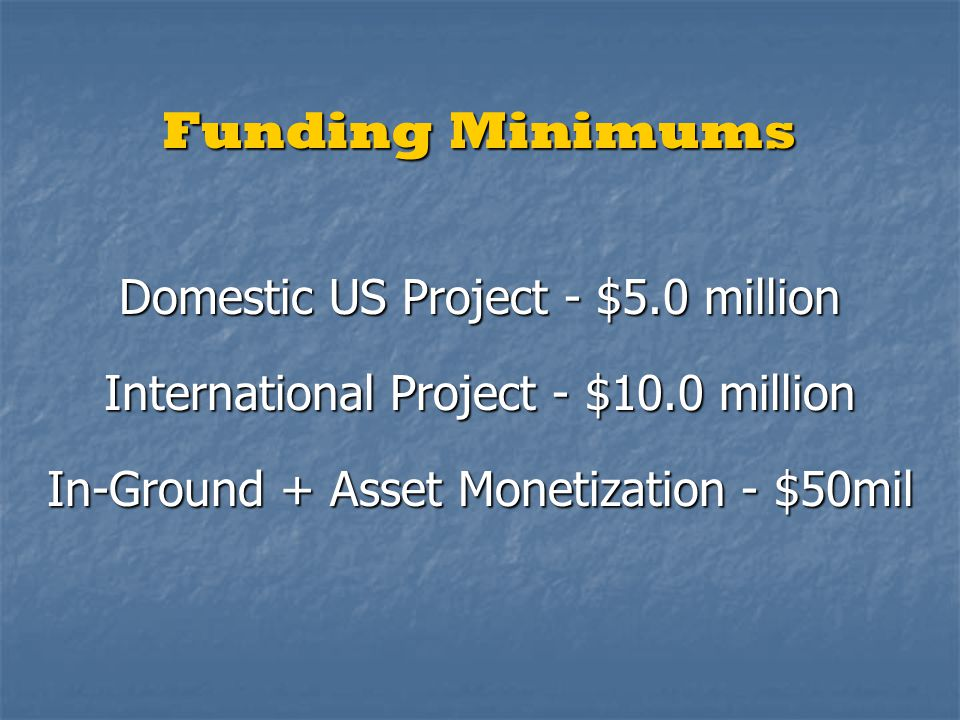 Funding Minimums Domestic US Project - $5.0 million