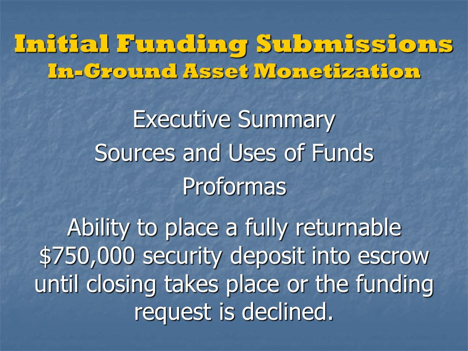 Initial Funding Submissions In-Ground Asset Monetization