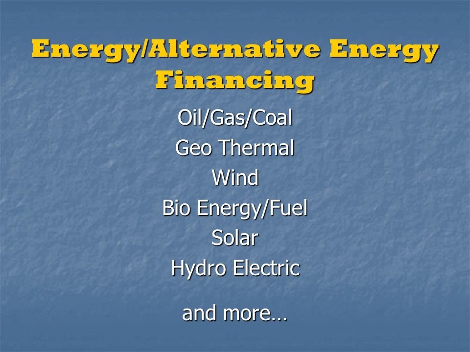 Energy/Alternative Energy Financing