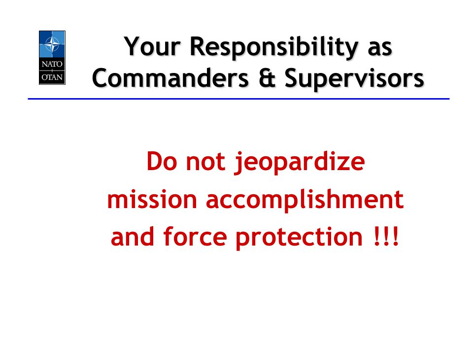 Your Responsibility as Commanders & Supervisors