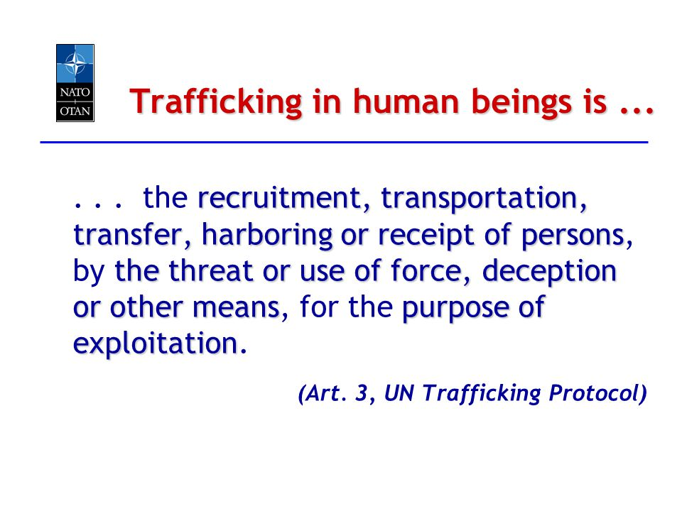 Trafficking in human beings is ...