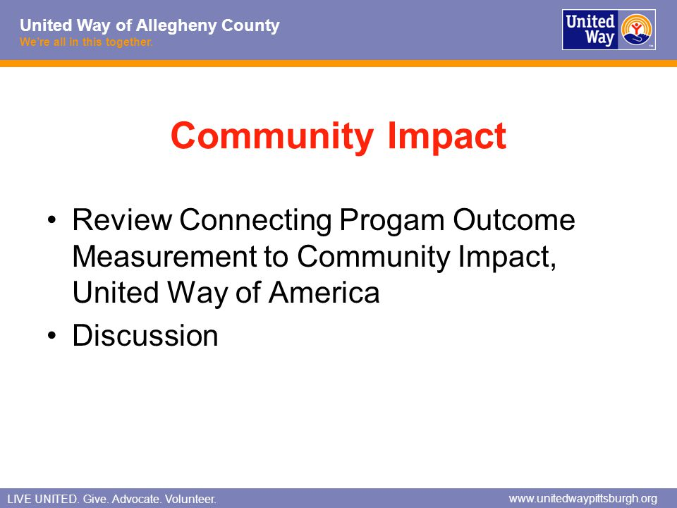 Community Impact Review Connecting Progam Outcome Measurement to Community Impact, United Way of America.
