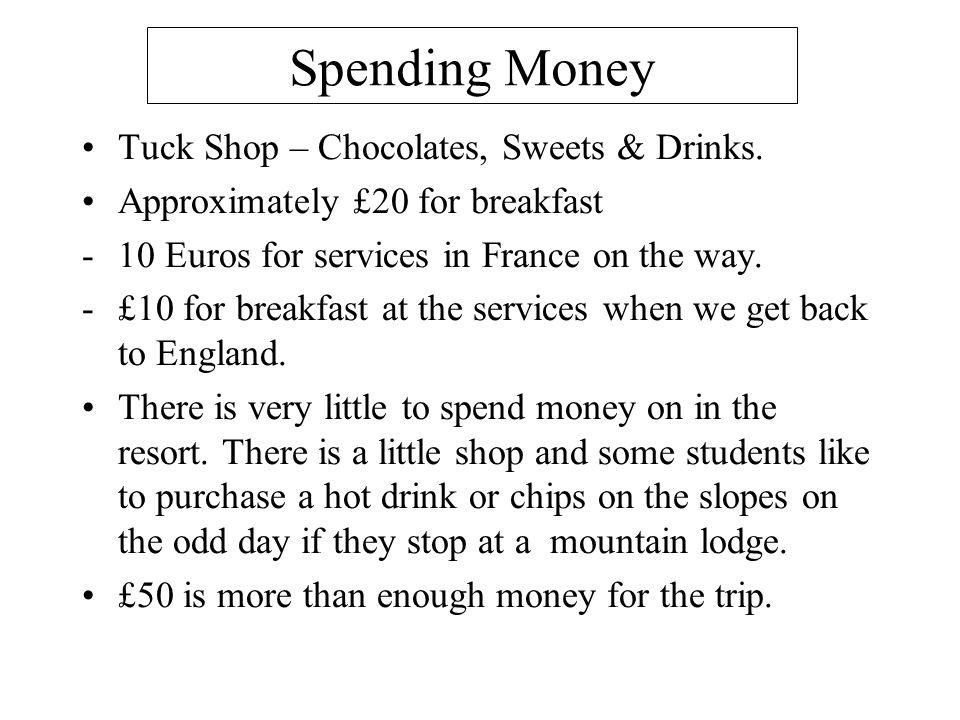 Spending Money Tuck Shop – Chocolates, Sweets & Drinks.