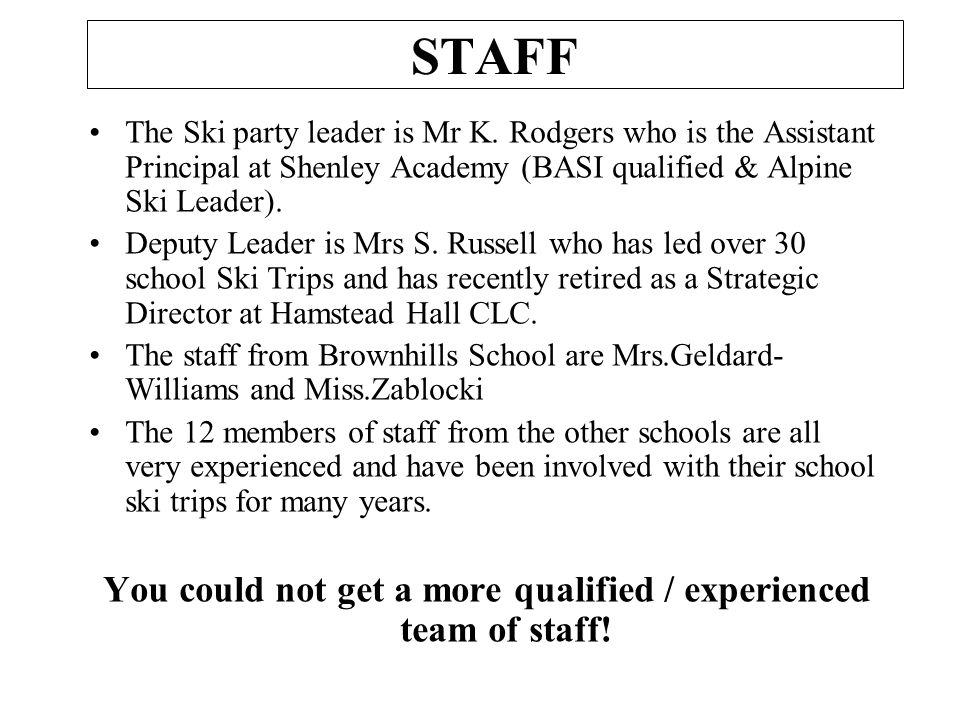 You could not get a more qualified / experienced team of staff!