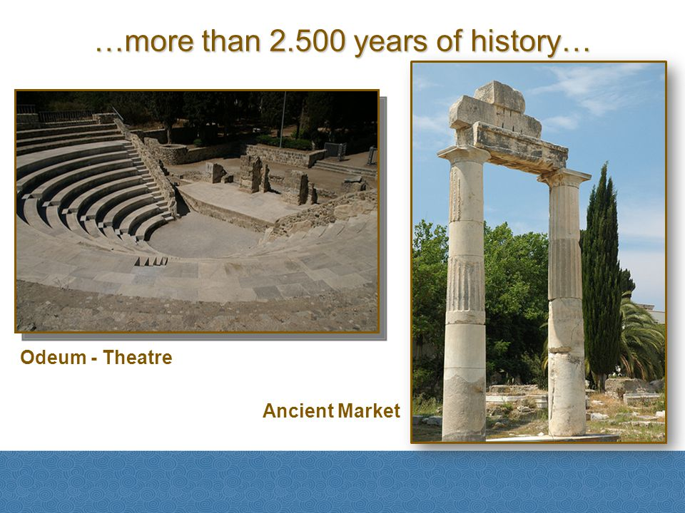 …more than 2.500 years of history…