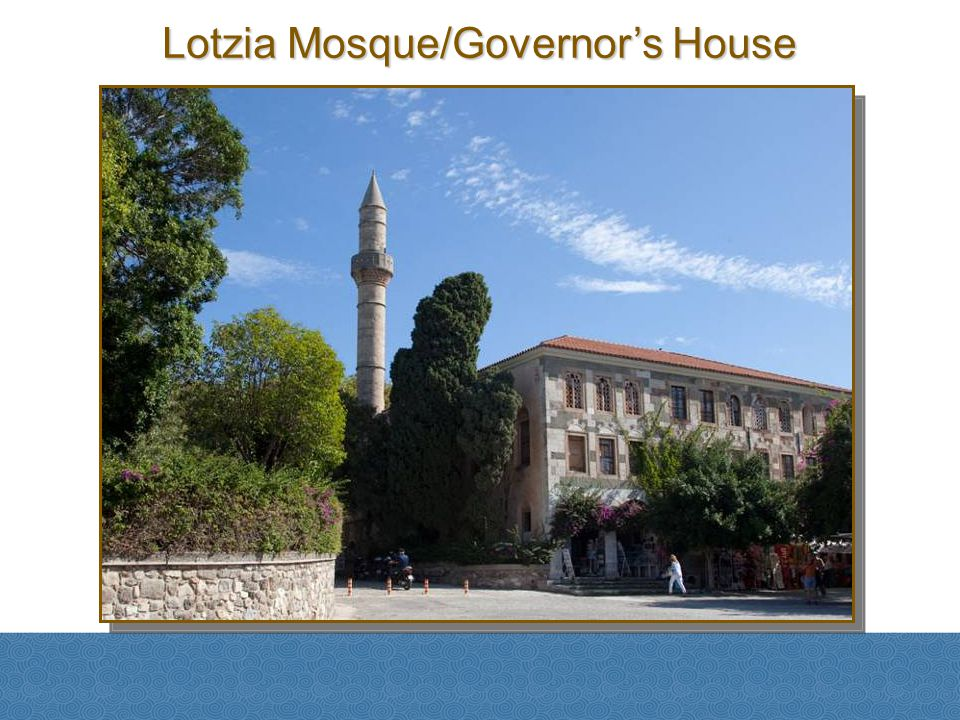 Lotzia Mosque/Governor's House