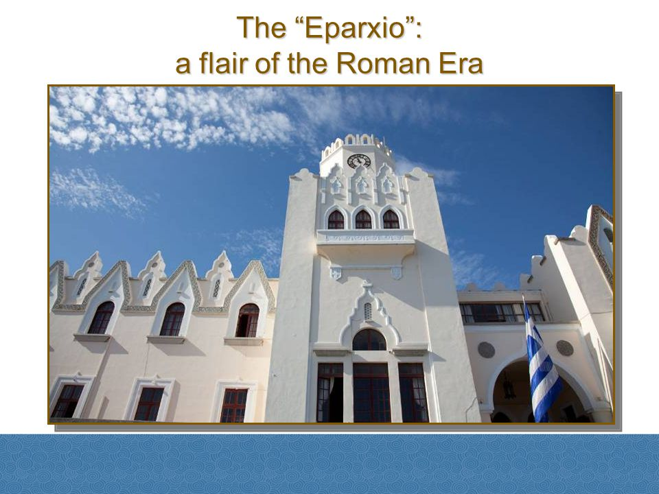The Eparxio : a flair of the Roman Era