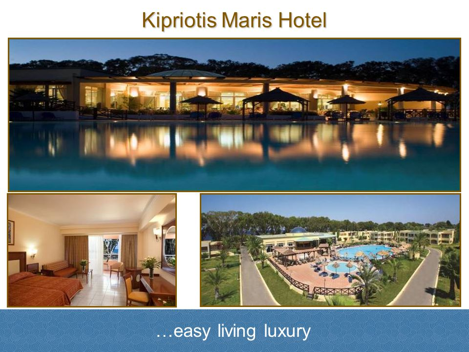 Kipriotis Maris Hotel …easy living luxury