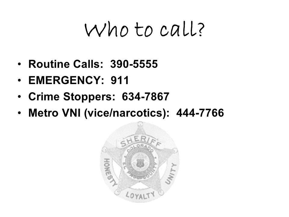 Who to call Routine Calls: 390-5555 EMERGENCY: 911