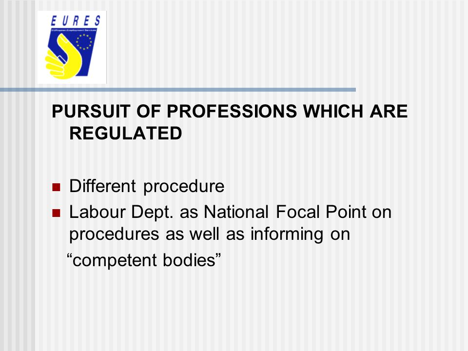 PURSUIT OF PROFESSIONS WHICH ARE REGULATED