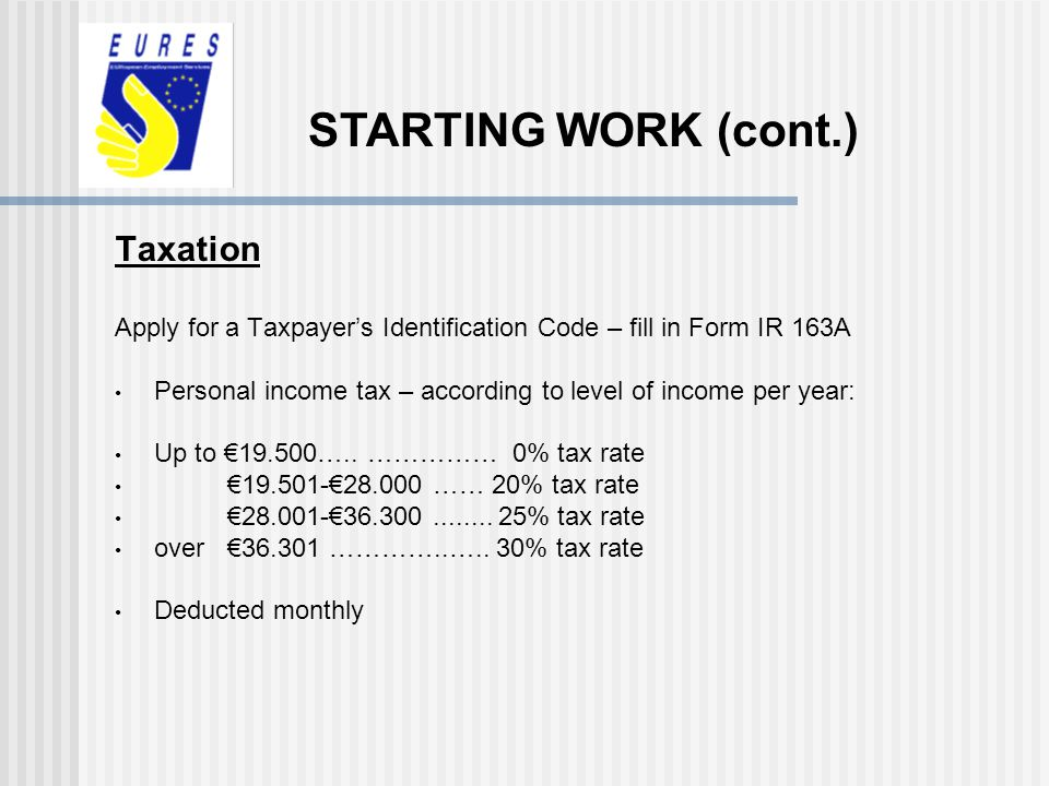 STARTING WORK (cont.) Taxation