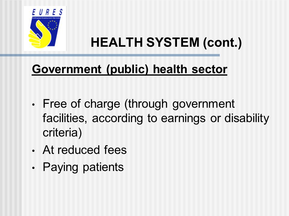 HEALTH SYSTEM (cont.) Government (public) health sector