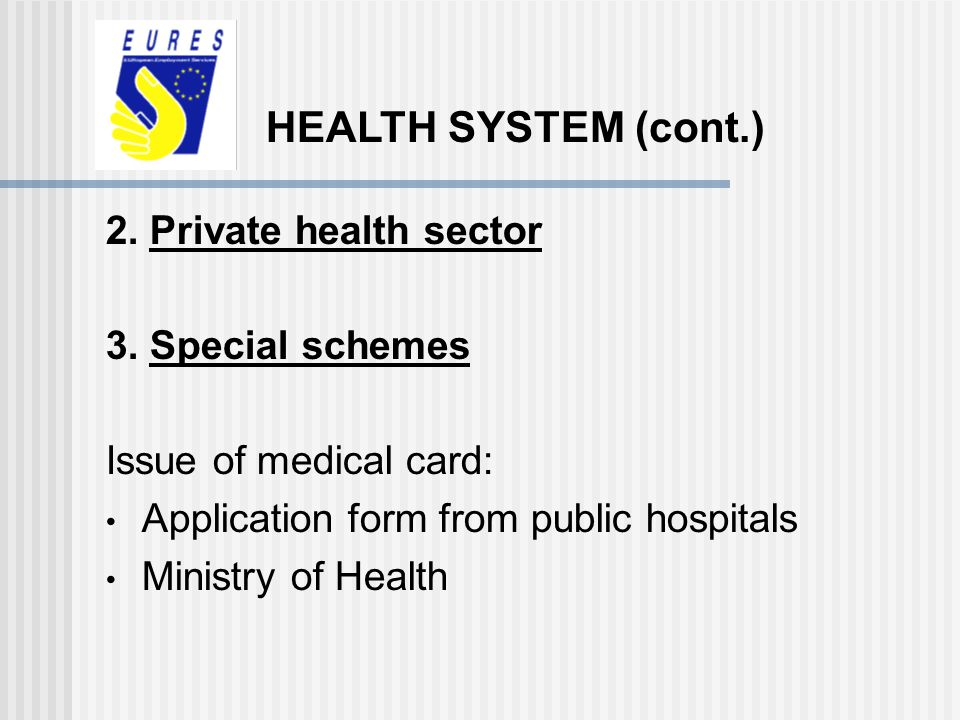HEALTH SYSTEM (cont.) 2. Private health sector 3. Special schemes