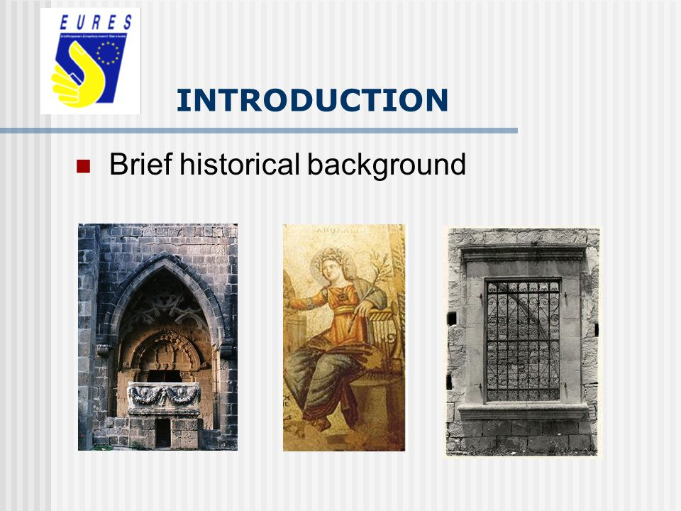 INTRODUCTION Brief historical background