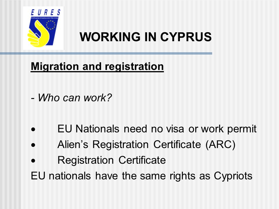 WORKING IN CYPRUS Migration and registration - Who can work