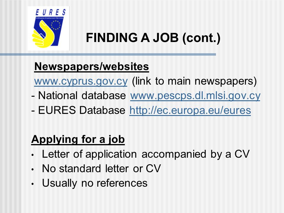 FINDING A JOB (cont.) Newspapers/websites