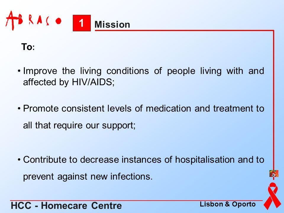 1 HCC - Homecare Centre Mission To: