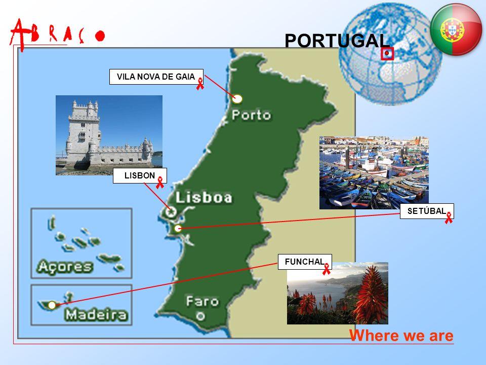 PORTUGAL VILA NOVA DE GAIA LISBON SETÚBAL FUNCHAL Where we are