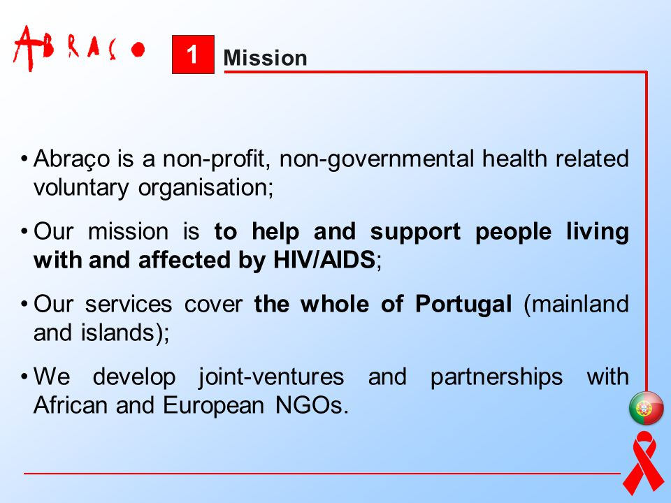 1 Mission. Abraço is a non-profit, non-governmental health related voluntary organisation;