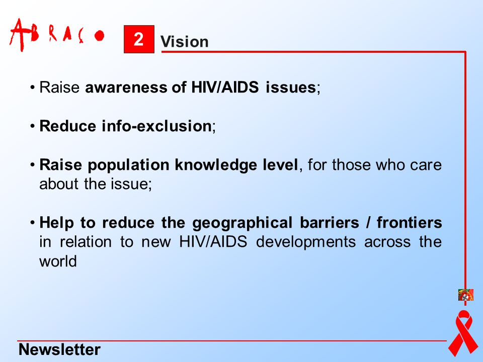 2 Newsletter Vision Raise awareness of HIV/AIDS issues;