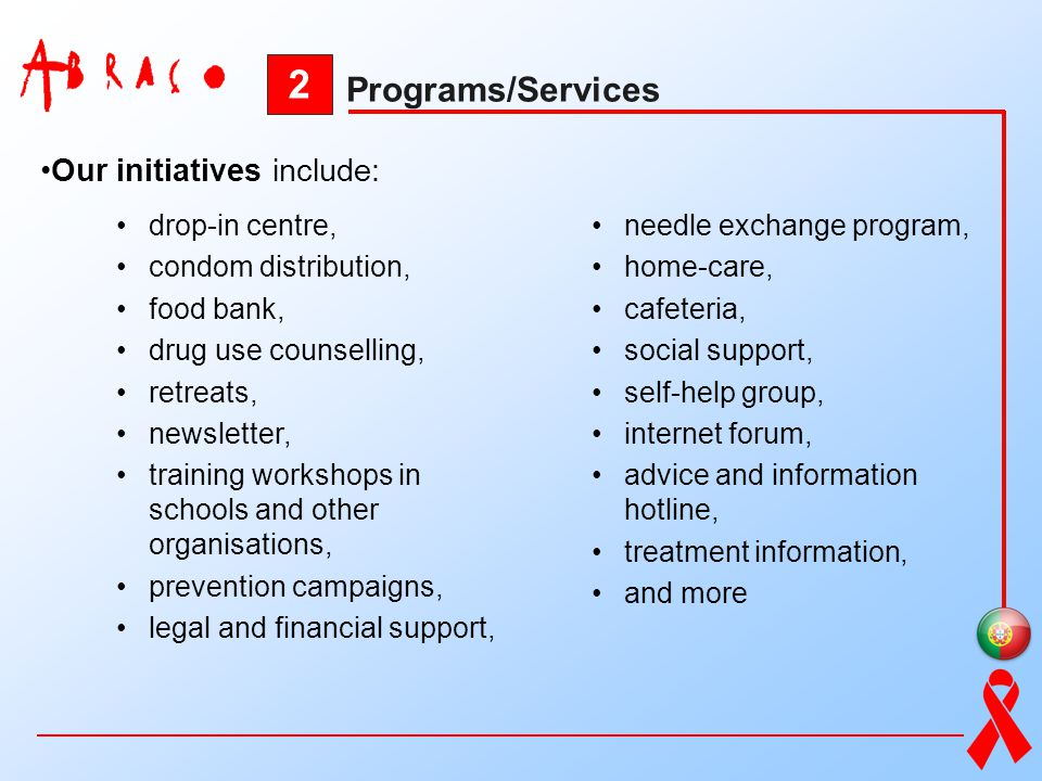 2 Programs/Services Our initiatives include: drop-in centre,