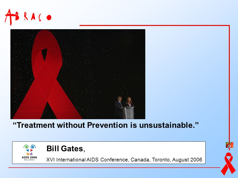Treatment without Prevention is unsustainable.