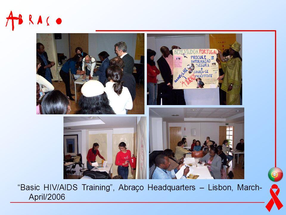 Basic HIV/AIDS Training , Abraço Headquarters – Lisbon, March-April/2006