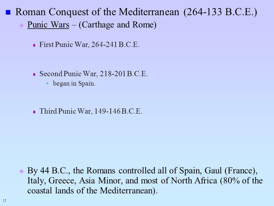 Roman Conquest of the Mediterranean (264-133 B.C.E.)