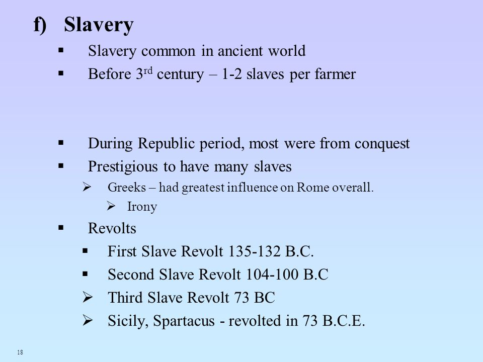 Slavery Slavery common in ancient world