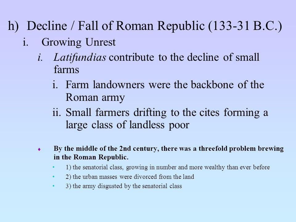 Decline / Fall of Roman Republic (133-31 B.C.)
