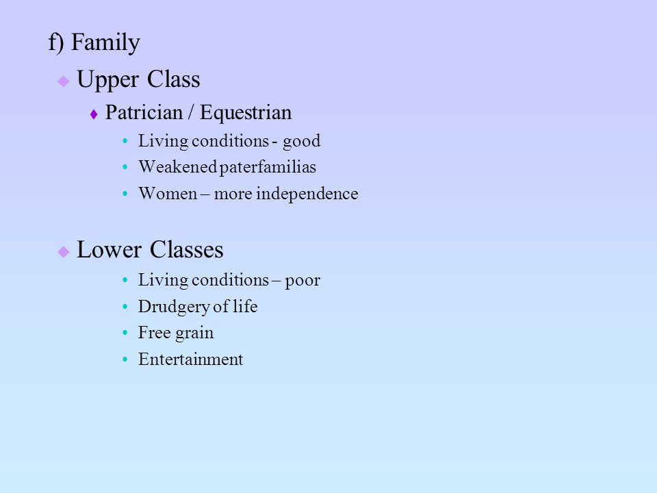 f) Family Upper Class Lower Classes Patrician / Equestrian
