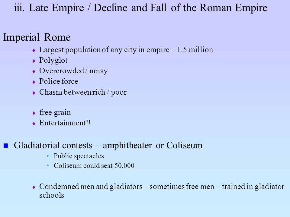 iii. Late Empire / Decline and Fall of the Roman Empire Imperial Rome