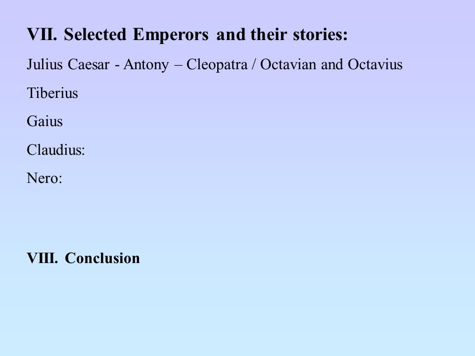VII. Selected Emperors and their stories: